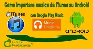 Trasferire musica da iTunes su Android