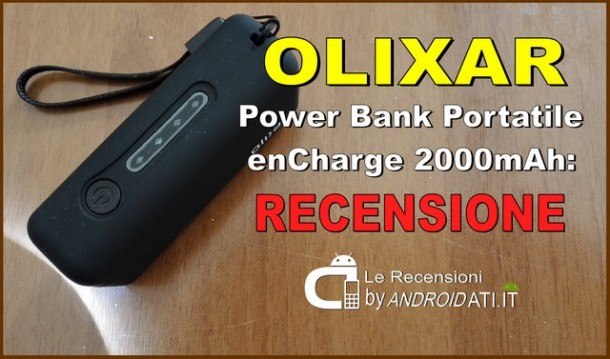 Recensione: Power Bank Portatile Olixar