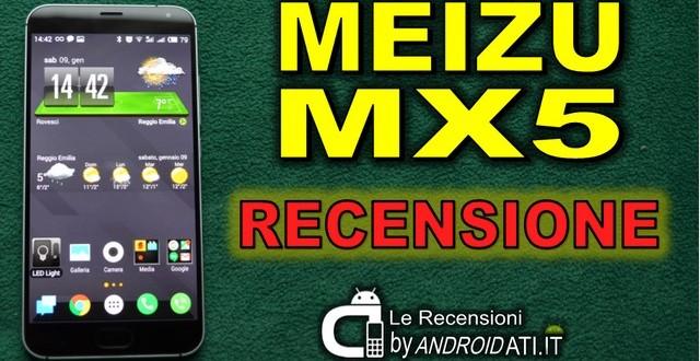 Recensione Meizu MX5