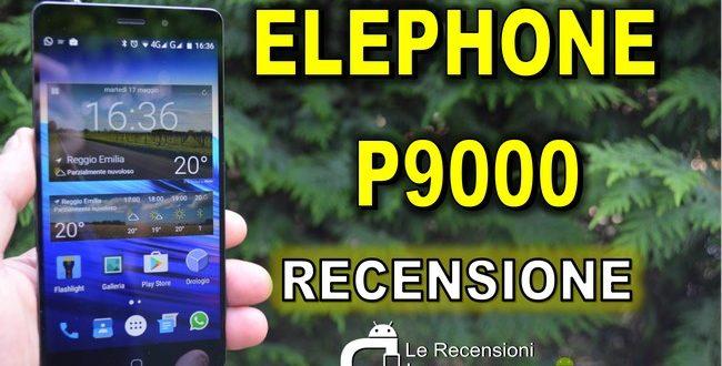 Recensione Elephone P9000