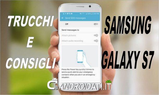 Trucchi e Consigli per Samsung Galaxy S7