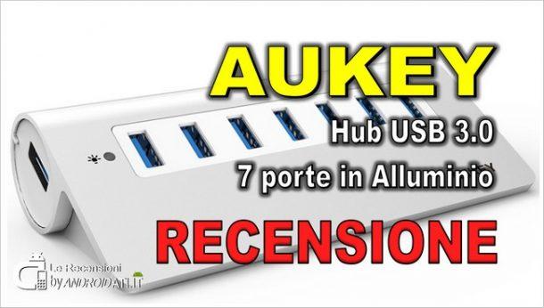 Recensione: AUKEY Hub USB 3.0 7 porte in Alluminio