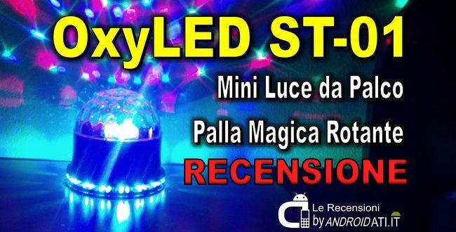 Recensione OxyLED ST-01 Palla Magica Rotante