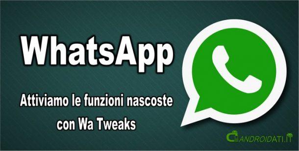 attivare le funzioni nascoste di WhatsApp con Wa-Tweaks